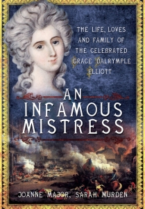 An Infamous Mistress: The Life, Loves and Family of the Celebrated Grace Dalrymple Elliott by Joanne Major and Sarah Murden. https://www.amazon.co.uk/Infamous-Mistress-Celebrated-Dalrymple-Elliott/dp/1473844835